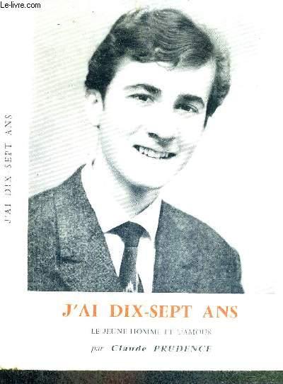 J'AI DIX SEPT ANS - LE JEUNE HOMME ET L'AMOUR