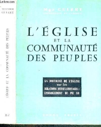 L'EGLISE ET LA COMMUNAUTE DES PEUPLES - LA DOCTRINE DE L'EGLISE SUR LES RELATIONS INTERNATIONALES : L'ENSEIGNEMENT DE PIE XII