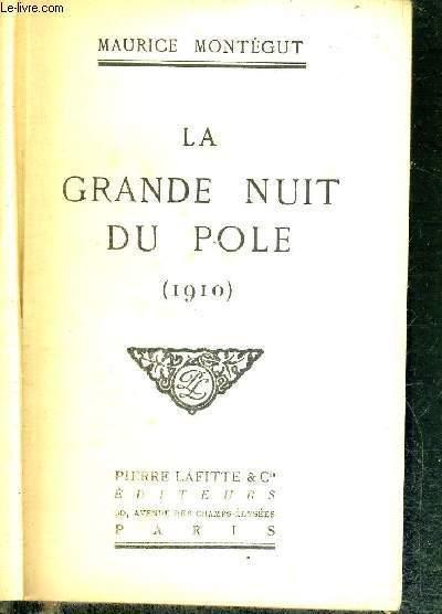 LA GRANDE NUIT DU POLE (1910)