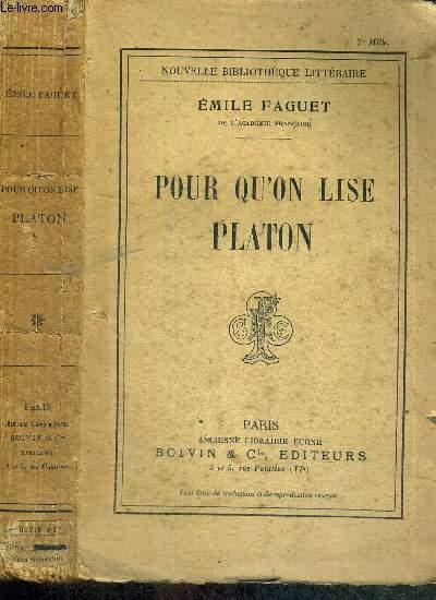 POUR QU'ON LISE PLATON - NOUVELLE BIBLIOTHEQUE LITTERAIRE