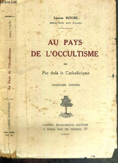 AU PAYS DE L'OCCULTISME OU PAR DELA LE CATHOLICISME