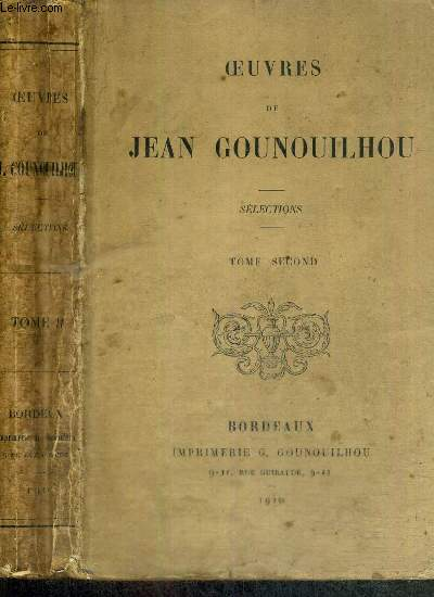 OEUVRES DE JEAN GOUNOUILHOU - TOME SECOND - SELECTIONS