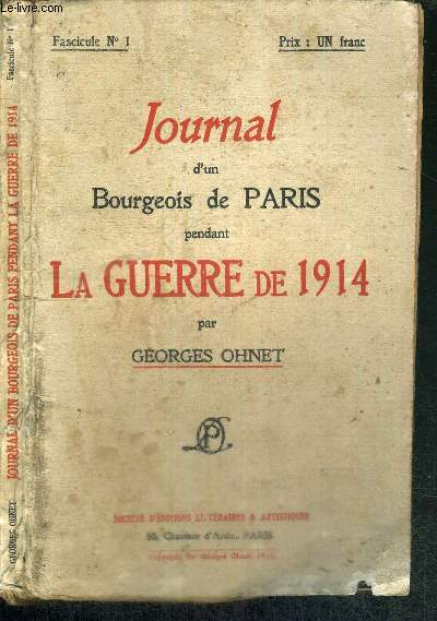 JOURNAL D'UN BOURGEOIS DE PARIS PENDANT LA GUERRE DE 1914 - FASCICULE N°1