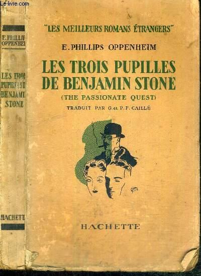 LES TROIS PUPILLES DE BENJAMIN STONE (THE PASSIONATE QUEST) - LES MEILLEURS ROMANS ETRANGERS