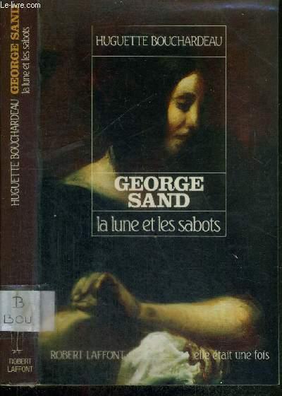 GEORGE SAND - LA LUNE ET LES SABOTS - COLLECTION ELLE ETAIT UNE FOIS