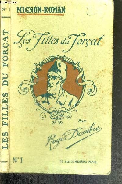 LES FILLES DU FORCAT - N°1 - COLLECTION MIGNON-ROMAN