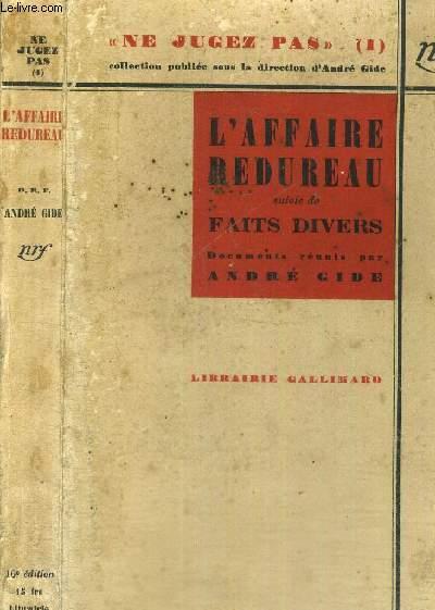 L'AFFAIRE REDUREAU - SUIVIE DE FAITS DIVERS - COLLECTION NE JUGEZ PAS