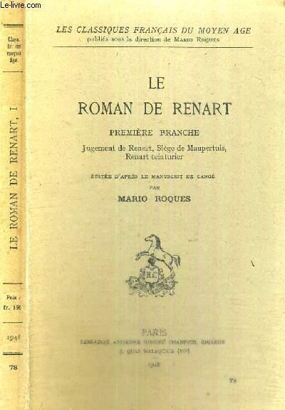 LE ROMAN DE RENART - LES CLASSIQUES FRANCAIS DU MOYEN AGE - PREMIERE BRANCHE - Jugement de Renart, siège de Maupertuis, Renart teinturier