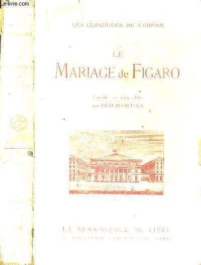 LE MARIAGE DE FIGARO - COMEDIE EN CINQ ACTES - LES CLASSIQUES DE L'ODEON