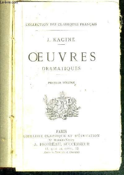 OEUVRES DRAMATIQUES -  PREMIER VOLUME - COLLECTION DES CLASSIQUES FRANCAIS