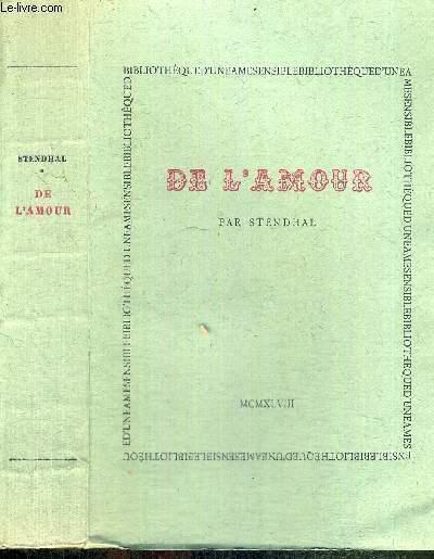DE L'AMOUR  - PAR L'AUTEUR DE L'HISTOIRE DE LA PEINTURE EN ITALIE, ET DES VIES DE HAYDN, MOZART ET METASTASE - EXEMPLAIRE NUMEROTE