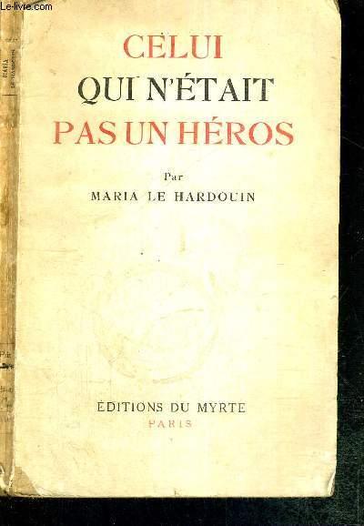 CELUI QUI N'ETAIT PAS UN HEROS