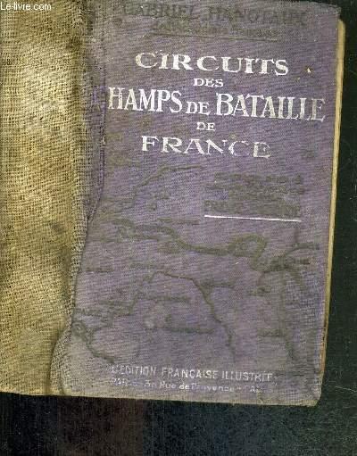 CIRCUITS DES CHAMPS DE BATAILLE DE FRANCE - HISTOIRE ET ITINERAIRES DE LA GRANDE GUERRE