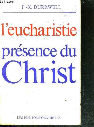 L'EUCHARISTIE - PRESENCE DU CHRIST