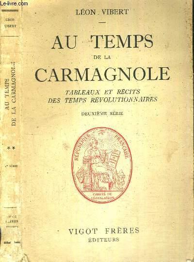 AU TEMPS DE LA CARMAGNOLE - TABLEAUX ET RECITS DES TEMPS REVOLUTIONNAIRES