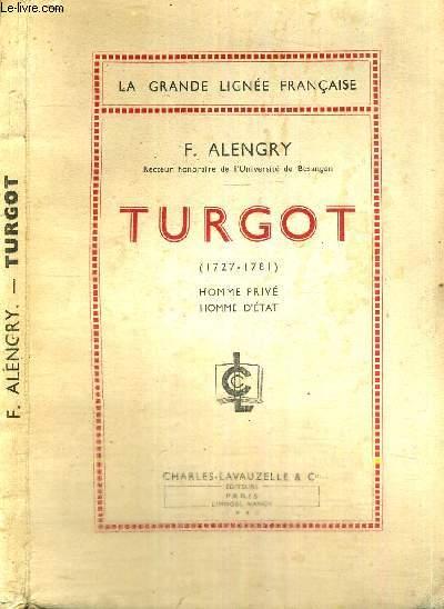 TURGOT (1727-1781) - HOMME PRIVE - HOMME D'ETAT LA GRANDE LIGNEE FRANCAISE