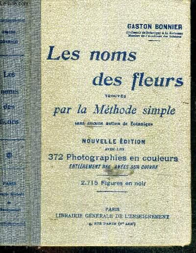 LES NOMS DES FLEURS TROUVES PAR LA METHODE SIMPLE SANS AUCUNE NOTION BOTANIQUE
