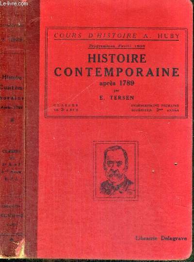 HISTOIRE CONTEMPORAINE APRES 1789 - NOUVEAU COURS D'HISTOIRE A. HUBY - CLASSES DE 3e A ET B, ENSEIGNEMENT PRIMAIRE SUPERIEUR, 3e ANNEE