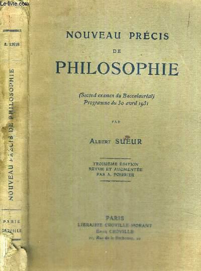 NOUVEAU PRECIS DE PHILOSOPHIE - (second examen du Baccalaureat - Programme du 30 avril 1931)