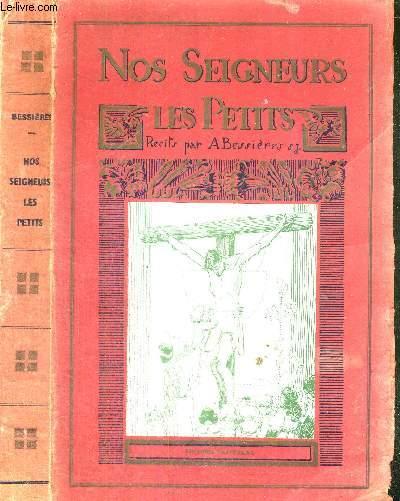 NOS SEIGNEURS LES PETITS - RECITS - 2e SERIE - Parvuli - la robe blanche - la grande pitié du royaume de France - le courrier du petit Jésus - inter Lilia