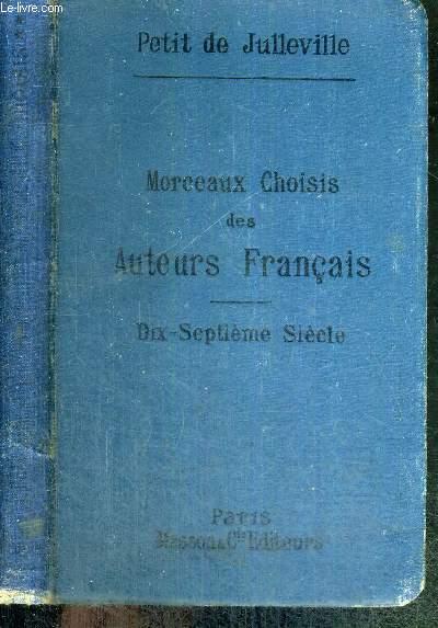 MORCEAUX CHOISIS DES AUTEURS FRANCAIS - POETES ET PROSATEURS - 17e SIECLE -