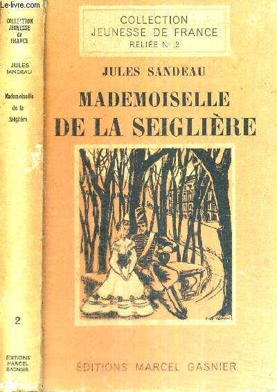 MADEMOISELLE DE LA SEIGLIERE - N°2 DE LA COLLECTION JEUNESSE DE FRANCE