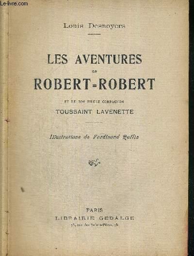 LES AVENTURES DE ROBERT - ROBERT ET DE SON FIDELE COMPAGNON TOUSSAINT LAVENETTE