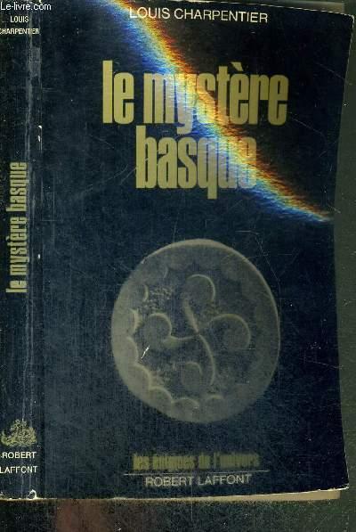 LE MYSTERE BASQUE - COLLECTION LES ENIGMES DE L'UNIVERS