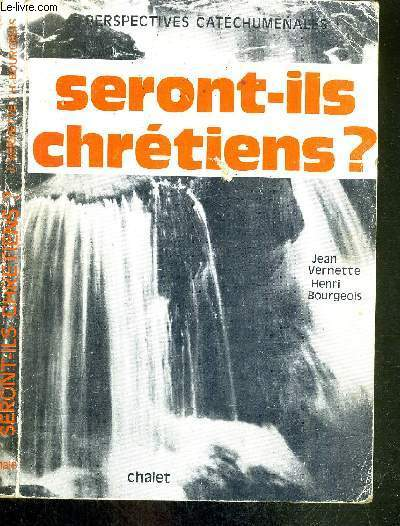 SERONT-ILS CHRETIENS? - PERSPECTIVES CATECHUMENALES