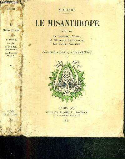 LE MISANTROPE - suivi de le Tartuffe, l'avare, le bourgeois Gentilhomme, les femmes Savantes - comédie en 5 actes