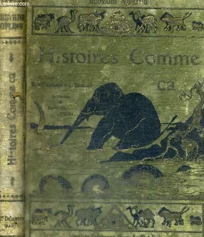 HISTOIRES COMME CA - POUR LES PETITS /  la baleine et son gosier / le rhinoceros et sa peau / le léopard et ses taches / l'enfant d'éléphant / la complainte du petit père kangourou / le commencemment des tatous / la premiere lettre...