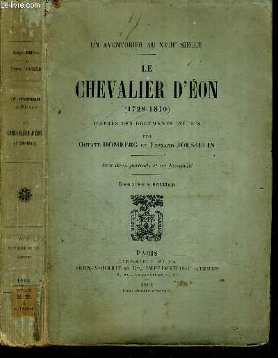 LE CHEVALIER D'EON (1728-1810) - D'APRES DES DOCUMENTS INEDITS - UN AVENTURIER AU XVIIIe SIECLE