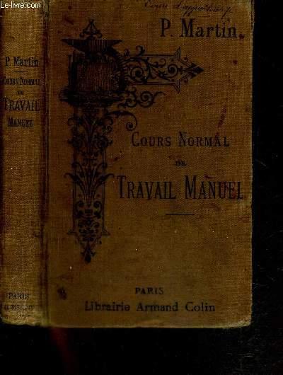 COURS NORMAL DE TRAVAIL MANUEL - Travail du papier et du carton - travail du bois - travail des métaux - modelage - moulage - stéréotomie - sculpture.