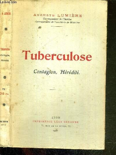 TUBERCULOSE - CONTAGION, HEREDITE