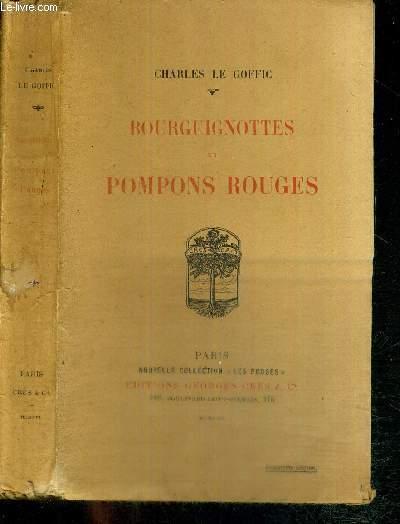 BOURGUIGNOTTES ET POMPONS ROUGES -  COLLECTION LES PROSES -  SCENES DE LA MOBILISATION EN BRETAGNE - LETTRES AUX MARINS - LE SALUT AUX HEROS DE L'YSER - SUR LE FRONT DE BELGIQUE - SUR LE FRONT D'ARTOIS - TROIS CONTES DE GUERRE