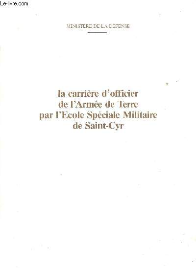 LA CARRIERE D'OFFICIER DE L'ARMEE DE TERRE PAR L'ECOLE SPECIALE MILITAIRE DE SAINT-CYR