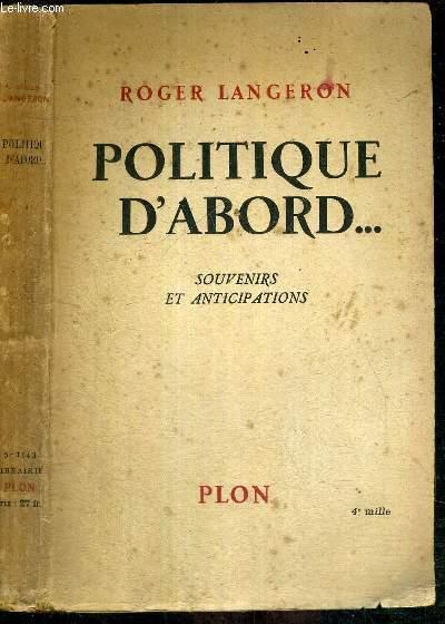 POLITIQUE D'ABORD... - SOUVENIRS ET ANTICIPATIONS