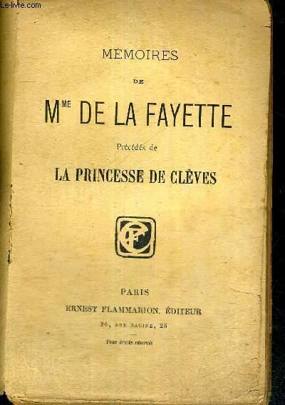 MEMOIRES DE MME DE LA FAYETTE - précédés de LA PRINCESSE DE CLEVES