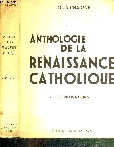 ANTHOLOGIE DE LA RENAISSANCE CATHOLIQUE - TOME II - LES PROSATEURS