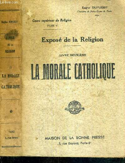 EXPOSE DE LA RELIGION - LIVRE II - LA MORALE CATHOLIQUE - (COURS SUPERIEUR DE RELIGION - TOME V)