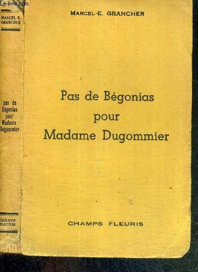 PAS DE BEGONIAS POUR MADAME DUGOMMIER