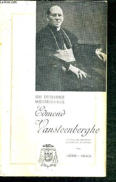SON EXCELLENCE MONSEIGNEUR EDMOND VANSTEENBERGHE - EVEQUE DE BAYONNE LESCAR ET OLORON - 1939-1943
