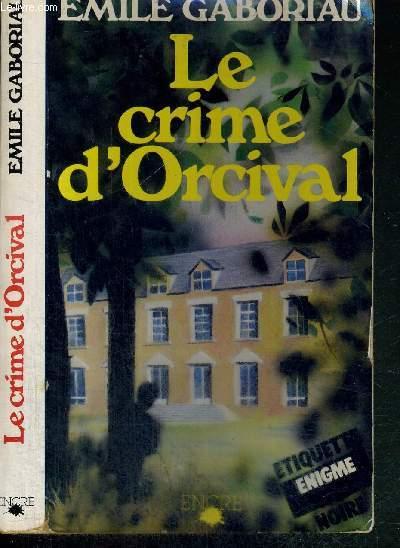 LE CRIME D'ORVAL - COLLECTION ETIQUETTE NOIRE