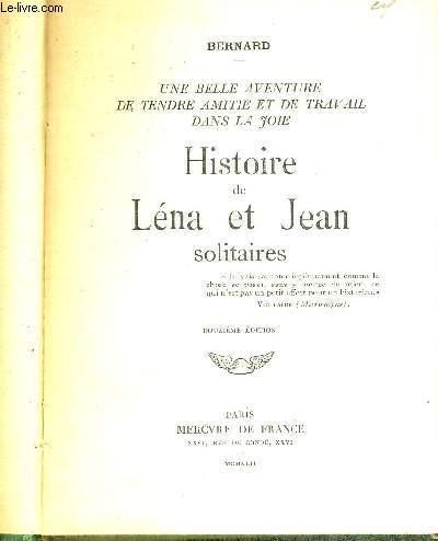 HISTOIRE DE LENA ET JEAN - SOLITAIRES -UNE BELLE AVENTURE DE TENDRE AMITIE ET DE TRAVAIL DANS LA JOIE