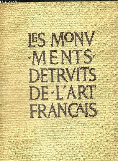LES MONUMENTS DETRUITS DE L'ART FRANCAIS - TOME 2 - XIXe ET XXe siecles - HISTOIRE DU VANDALISME