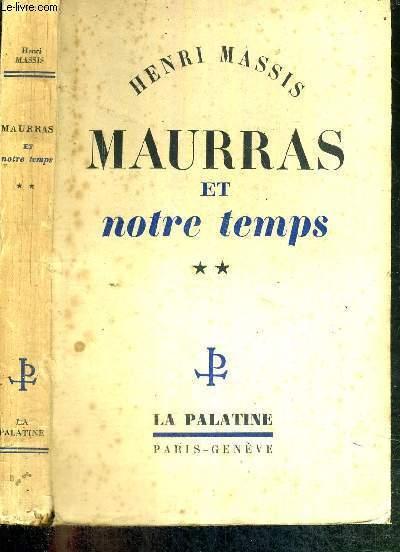 MAURRAS ET NOTRE TEMPS - TOME 2