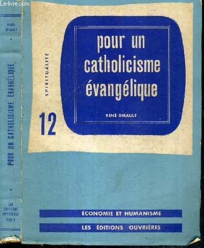POUR UN CATHOLICISME EVANGELIQUE - N°12 - COLLECTION SPIRITUALITE - ECONOMIE ET HUMANISME