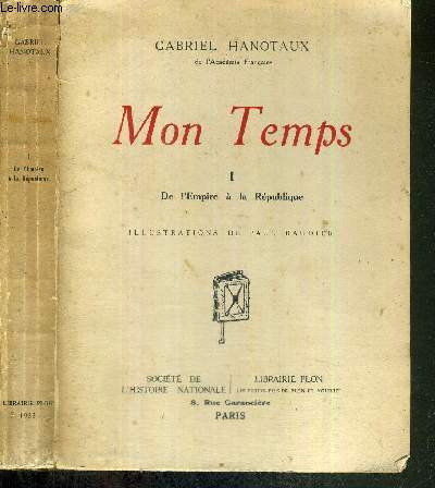 MON TEMPS - TOME 1 - DE L'EMPIRE A LA REPUBLIQUE