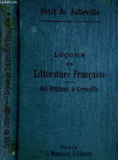 LECONS DE LITTERATURE FRANCAISE - TOME 1 - DES ORIGINES A CORNEILLE - COLLECTION HISTOIRE LITTERAIRE