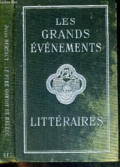 LE PERE GORIOT DE BALZAC -COLLECTION LES GRANDS EVENEMENTS LITTERAIRES